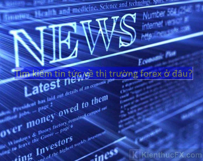 Tìm kiếm tin tức thị trường forex ở đâu?